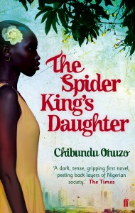 The Spider King's Daughter by Chibundu Onuzo book cover