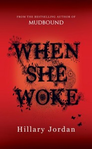 When She Woke by Hillary Jordan book cover