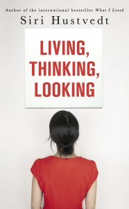 Living, Thinking, Looking by Siri Hustvedt book cover