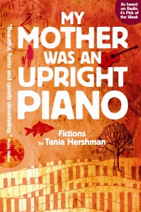 My Mother Was an Upright Piano by Tania Hershman book cover