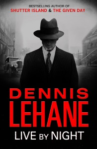 Live by Night by Dennis Lehane book cover