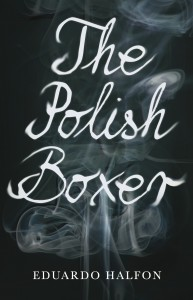 The Polish Boxer by Eduardo Halfon book cover