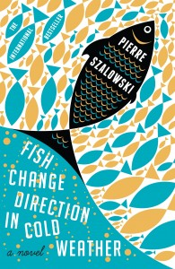 Fish Change Direction in Cold Weather by Pierre Szalowski book cover