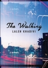 The Walking by Laleh Khadivi book cover