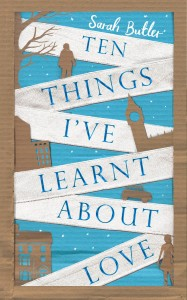 Ten Things Ive Learnt About Love by Sarah Butler book cover