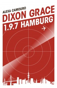 Dixon Grace: 1.9.7 Hamburg by Alexa Camouro book cover