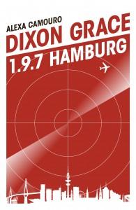 Dixon Grace: 1.9.7 Hamburg by Alexa Camouro book cover