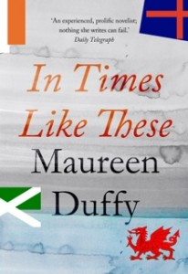 In Times Like These by Maureen Duffy book cover