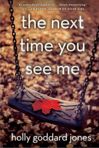 The Next Time You See Me by Holly Goddard Jones book cover