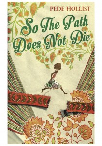 So The Path Does Not Die by Pede Hollist book cover