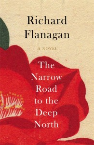 The Narrow Road to the Deep North by Richard Flanagan book cover