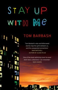 Stay Up with Me by Tom Barbash book cover