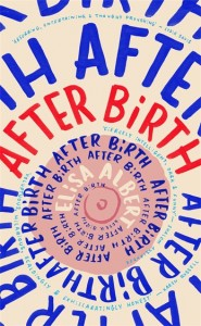 After Birth by Elisa Albert book cover