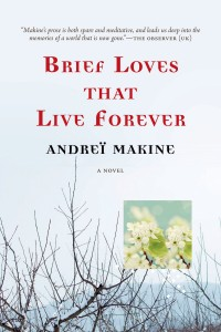 Brief Loves That Live Forever by Andreï Makine book cover