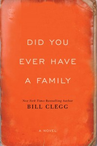 Did You Ever Have a Family by Bill Clegg book cover