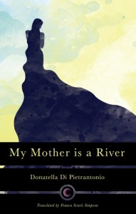 My Mother is a River by Donatella Di Pietrantonio book cover