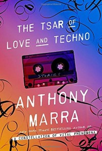 The Tsar of Love and Techno by Anthony Marra book cover