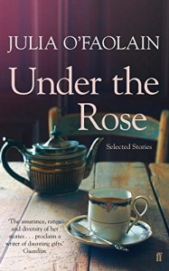 Under the Rose by Julia O'Faolain book cover
