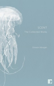 Scent: The Collected Works by Dinesh Allirajah book cover