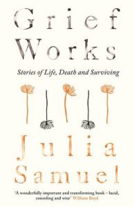Grief Works by Julia Samuel book cover