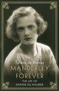 Manderley Forever: The Life of Daphne du Maurier by Tatiana de Rosnay book cover