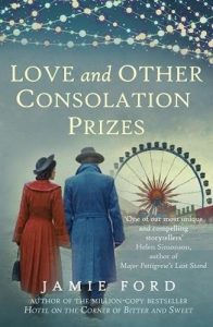Love and Other Consolation Prizes by Jamie Ford book cover