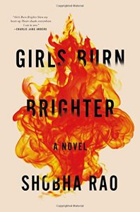 Girls Burn Brighter by Shobha Rao book cover