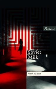 Soviet Milk by Nora Ikstena book cover