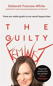 The Guilty Feminist by Deborah Frances-White book cover