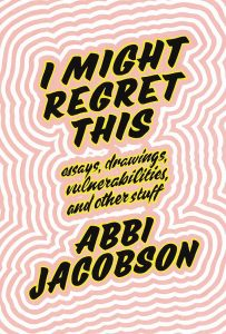 I Might Regret This by Abbi Jacobson book cover
