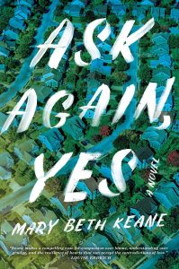 Ask Again, Yes by Mary Beth Keane book cover