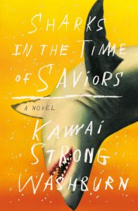 Sharks in the Time of Saviours by Kawai Strong Washburn book cover