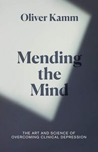 Mending the Mind by Oliver Kamm book cover