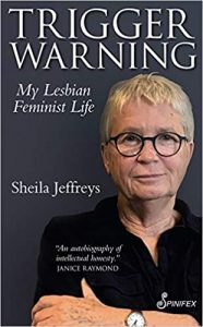 Trigger Warning: My Lesbian Feminist Life by Sheila Jeffreys book cover