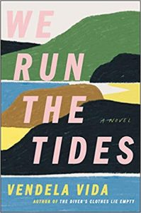 We Run the Tides by Vendela Vida book cover